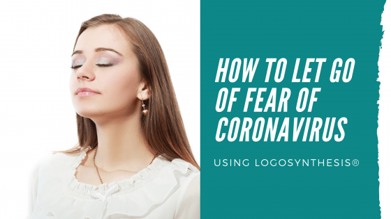 How to let go of fear of coronavirus