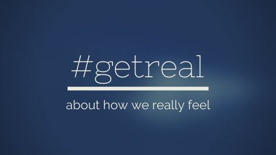 #getreal about how we really feel