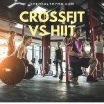 Crossfit vs HIIT High-intensity Interval Training