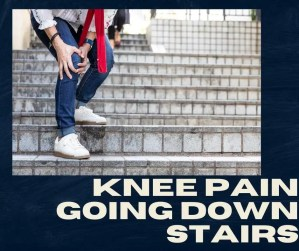 Knee pain going down stairs