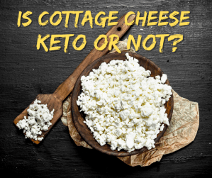 Read more about the article Is Cottage Cheese Keto or Not?