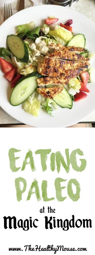 Eating Paleo at the Magic Kingdom - A complete guide to eating Paleo at Disney - Eating Healthy at Disney World - Eating Paleo at Disney World - Eating Paleo at Disney - Paleo Food at Disney - Healthy eating at Magic Kingdom