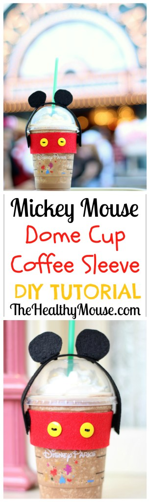 Mickey Mouse Dome Cup Coffee Sleeve DIY Tutorial - Mickey Mouse Craft - Mickey Mouse Coffee Sleeve - Disneyland Starbucks