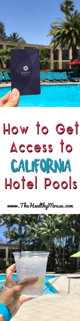 How to get access to upscale hotel pools in California
