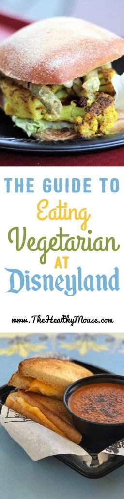 The complete guide to eating vegetarian at Disneyland - Vegetarian Disneyland food