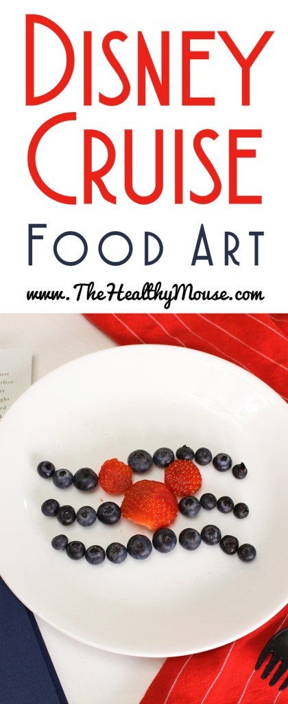 Disney Cruise Food Art - Healthy Disney food art