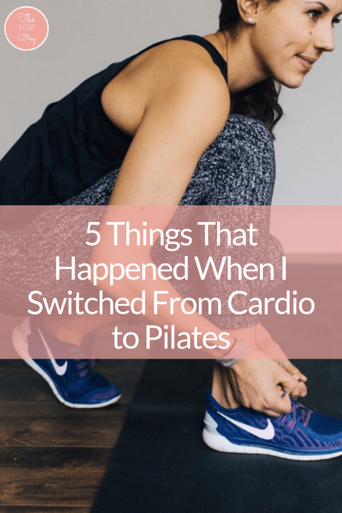 After switching from Cardio to Pilates, my whole body changed. Here are 5 things that happened when I started doing Pilates that can happen for you too!
