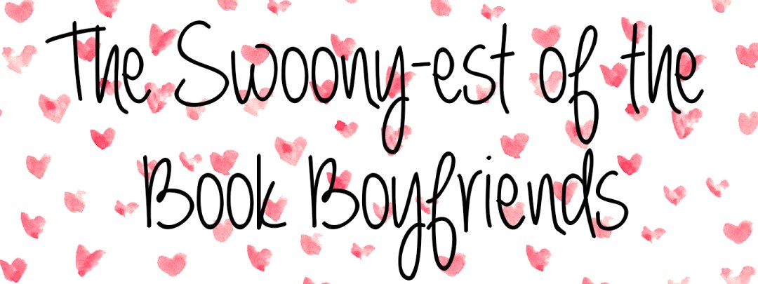 swoony book boyfriends - theheartofabookblogger