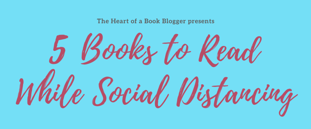 5 Books to Read While Social Distancing