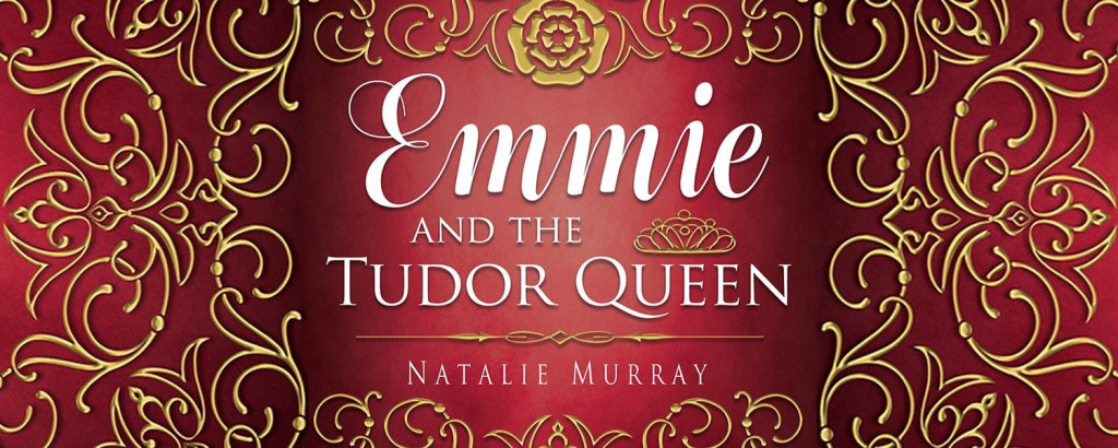 Emmie and the Tudor Queen