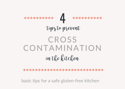 how to prevent cross contamination and have a safe gluten free kitchen