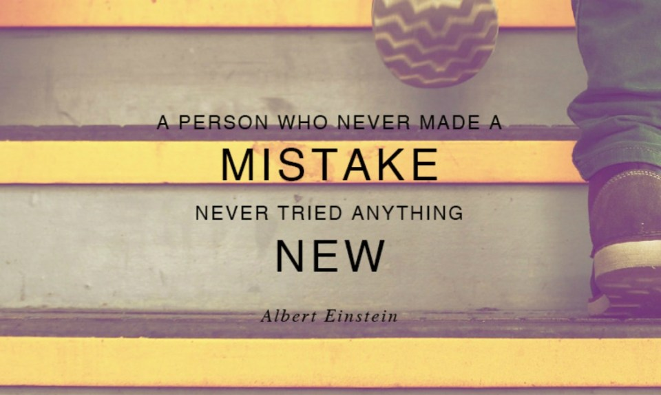 A-person-who-never-made-a-mistake-never-tried-anything-new-Live-Better