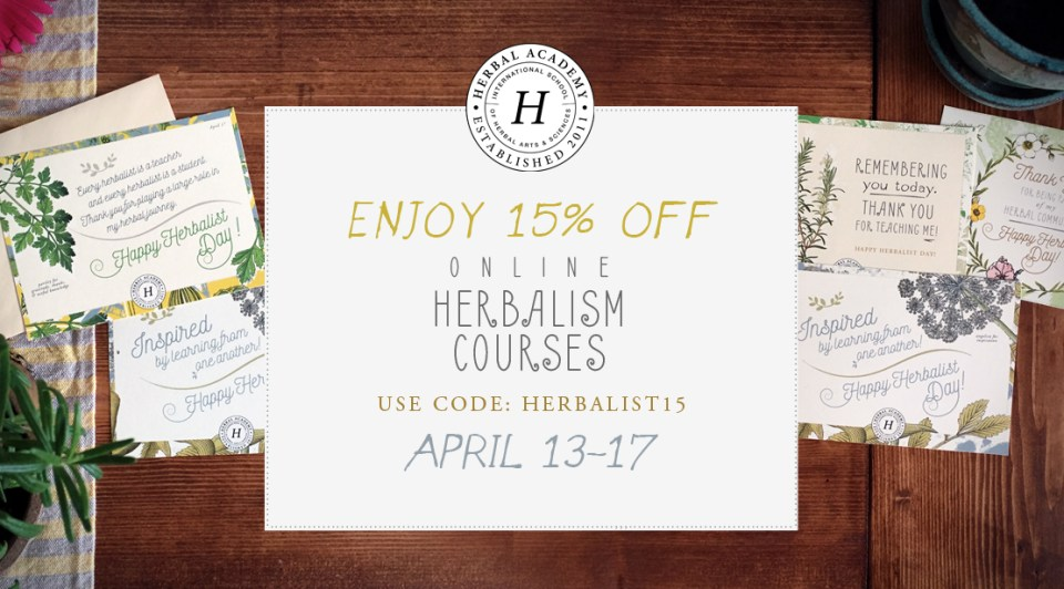 Use Coupon code- HERBALIST15 -- Thank an Herbalist Day Sale on Herbal Courses - Herbal Academy