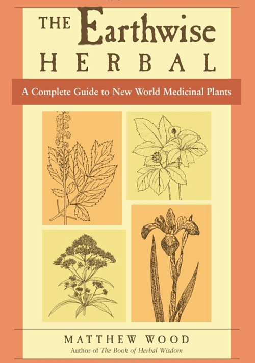 The Earthwise Herbal by Herbal Academy teacher Matthew Wood