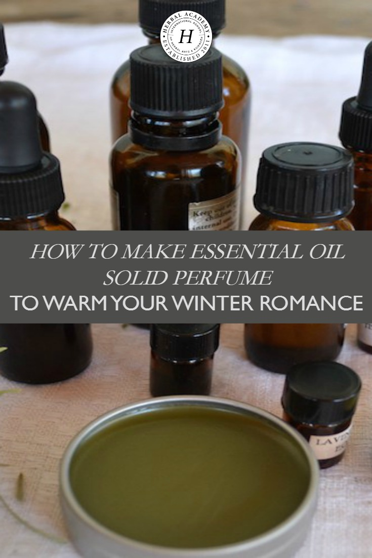 How To Make Essential Oil Solid Perfume to Warm Your Winter Romance | Herbal Academy | Here's how to make essential oil solid perfume that will put fire in your winter romance!