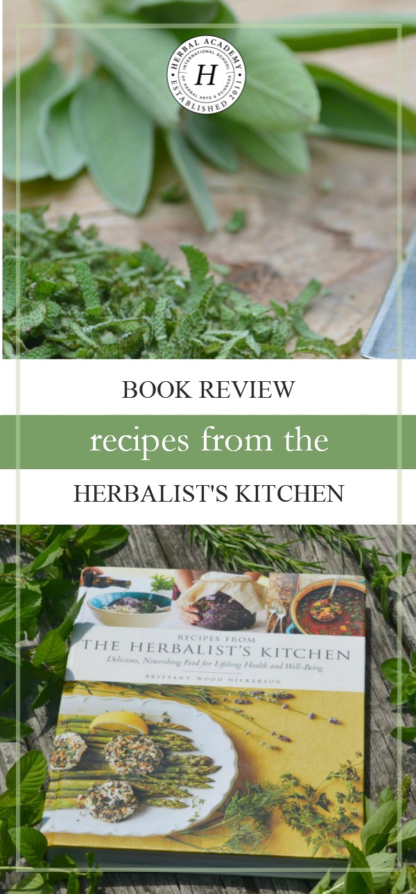 Book Review: Recipes from the Herbalist's Kitchen by Brittany Wood Nickerson | Herbal Academy | Love food? Love herbs? Love cookbooks? Then you'll love this one! Come check out our review of this brand new herbal cookbook!