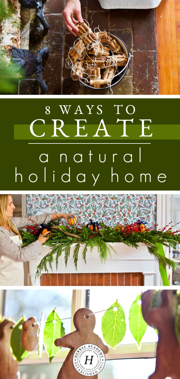 8 Ideas to Create a Natural Holiday Home | Herbal Academy | Learn how to use beautiful botanicals and herbal crafts in the natural holiday home to add a special element to the season that is reminiscent of the past.