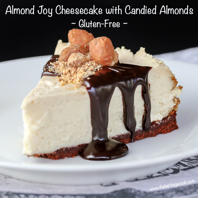 Almond Joy Cheesecake with Candied Almonds, Gluten-Free; © 2016 Jane Bonacci, The Heritage Cook