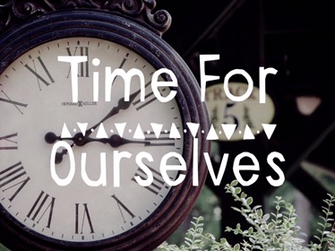 Time For Ourselves