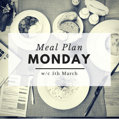 Meal Plan Monday w/c 5th March