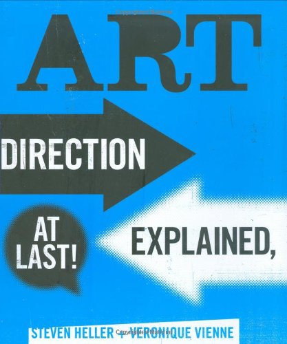 Art Direction Explained, At Last! by Steven Heller