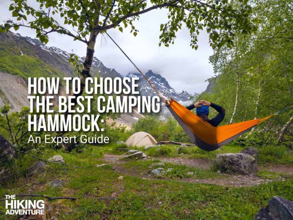 Best Backpacking Hammock Expert Guide Advice Amp Reviews