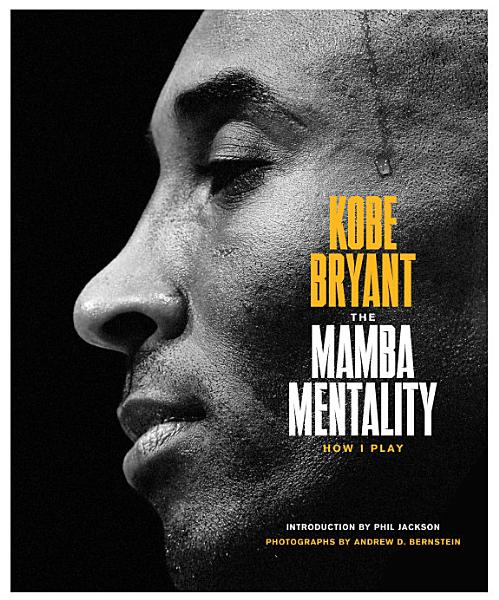 "The Book ""Kobe Bryant The Mamba Mentality, How I Play"""