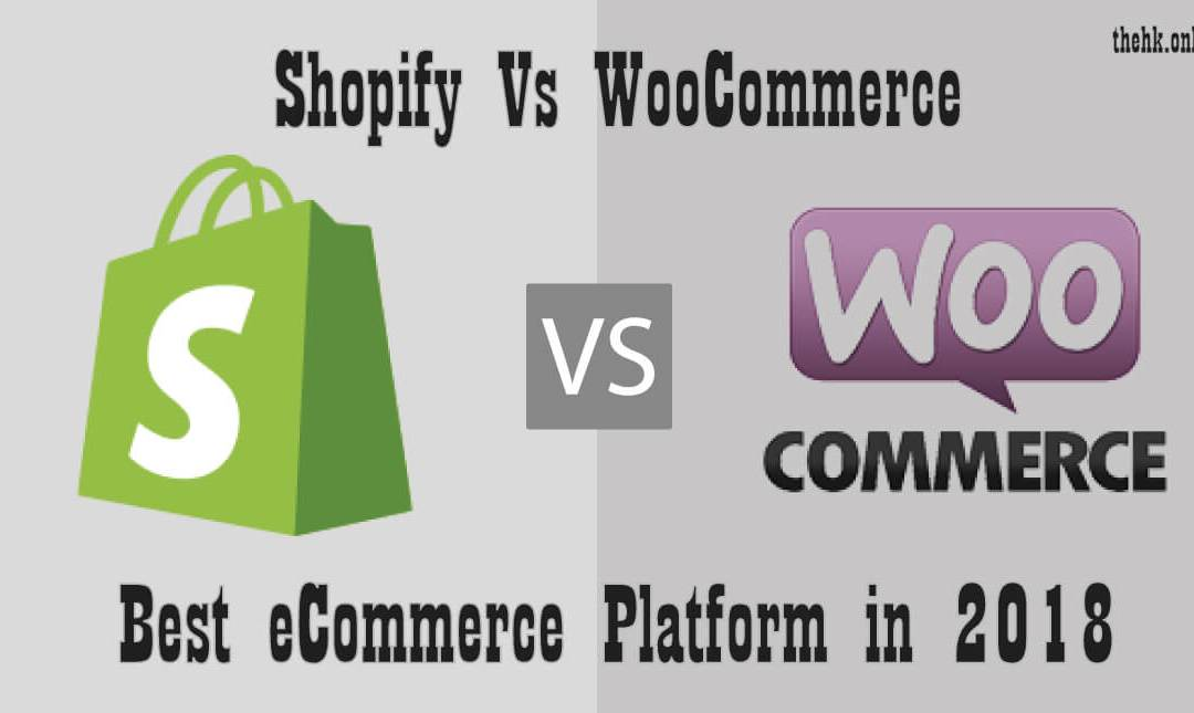 Shopify vs WordPress (WooCommerce) | Which is the best eCommerce platform in 2018?