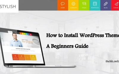How to Install WordPress Theme | Simple Ways for Beginners