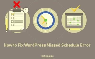 How to Fix WordPress Missed Schedule Error