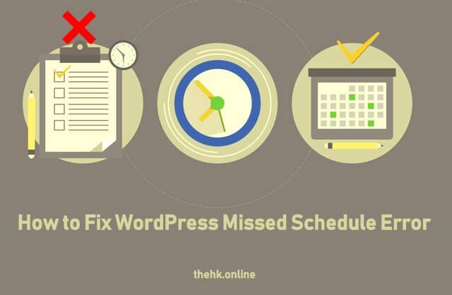 How to Fix WordPress Missed Schedule Error