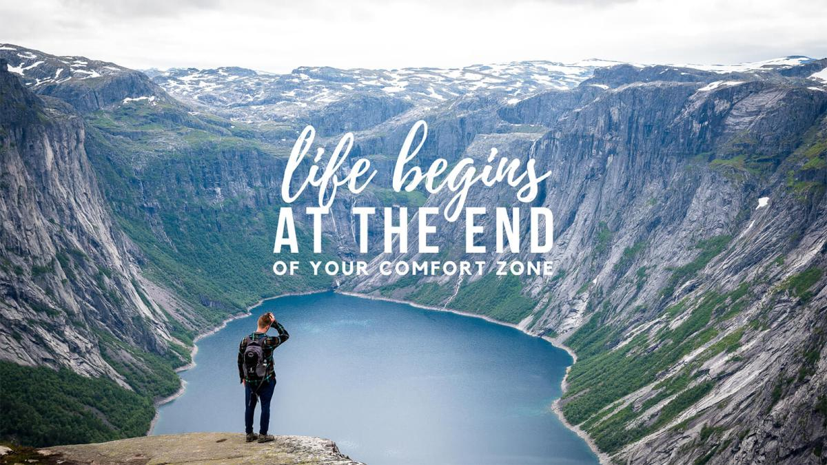 Life begins at the end of your comfort zone -- it's a proven fact