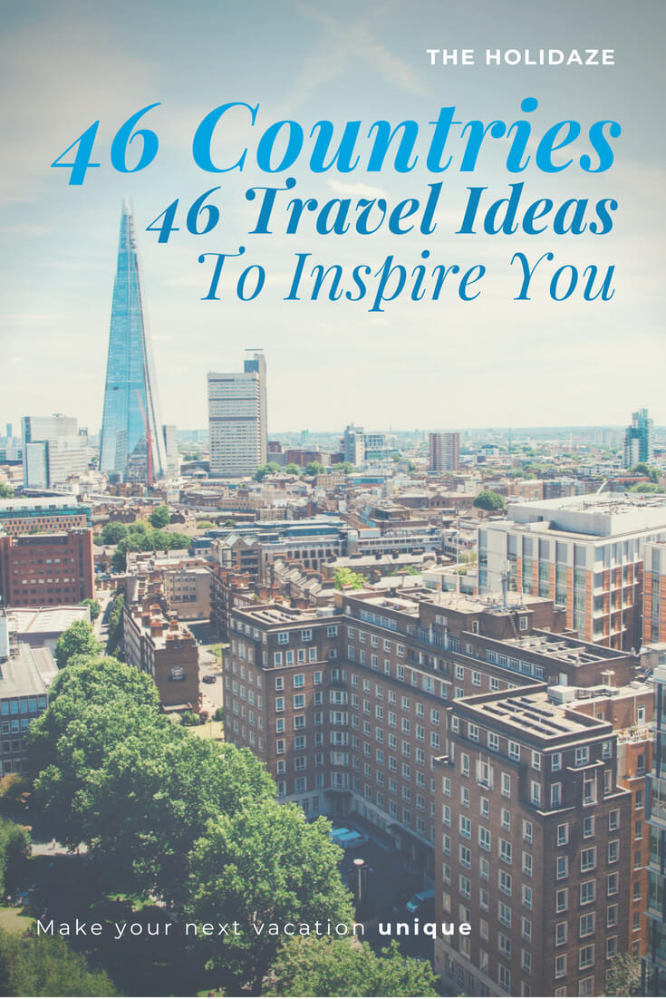 46 countries, 46 unique travel ideas to inspire you #travel #inspiration #traveltips #rtw #holidaze