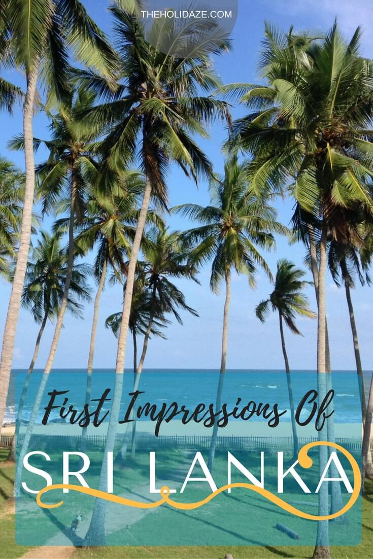 First impressions of Sri Lanka and travel advice for your first trip