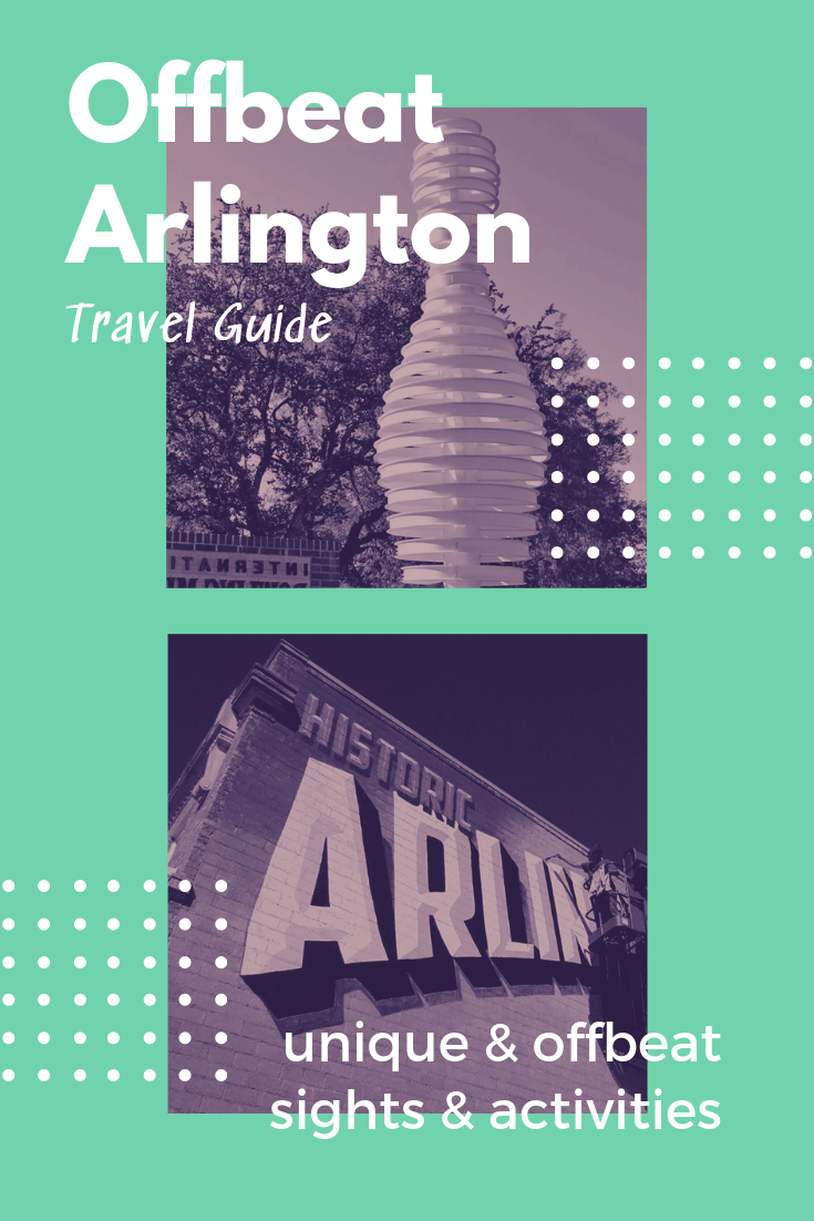 Check out these unique and offbeat Arlington activities the next time you pass through the city #travelguide #Arlington #Texas #travel #traveltips #holidaze #traveldifferent