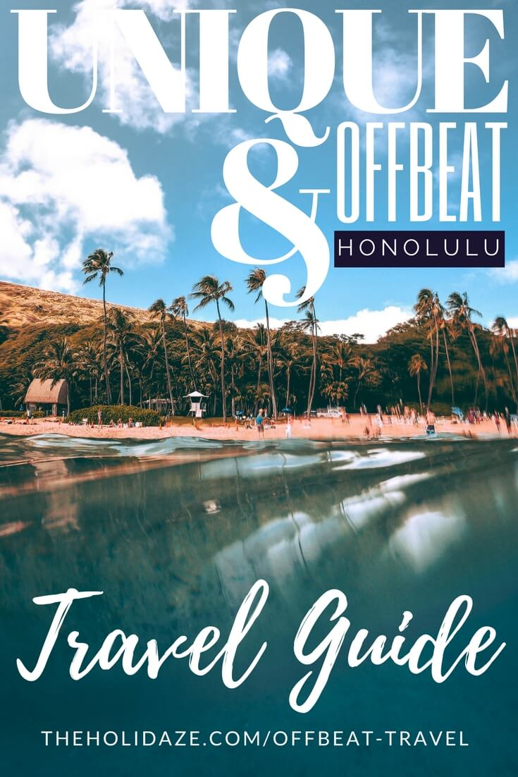 Unique and offbeat sights and activities in Honolulu, Hawaii