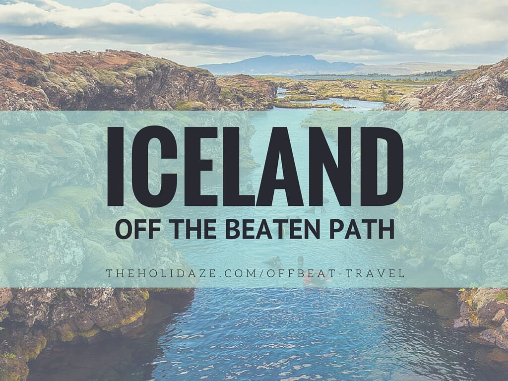 The ultimate Iceland off the beaten path travel guide