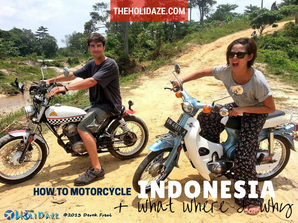 The HoliDaze Guide On How To Motorcycle Indonesia