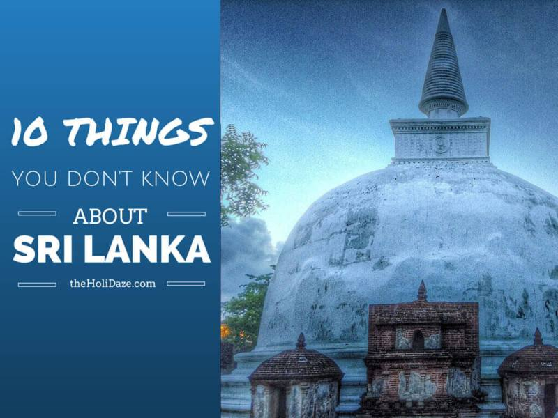 10 Things You Don't Know About Sri Lanka
