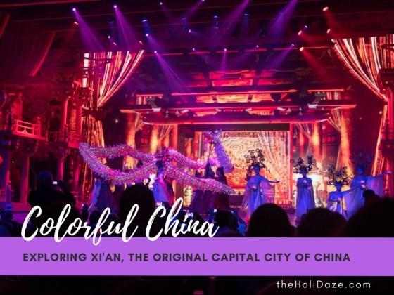 Colorful China: Exploring Xi'an, The Original Capital