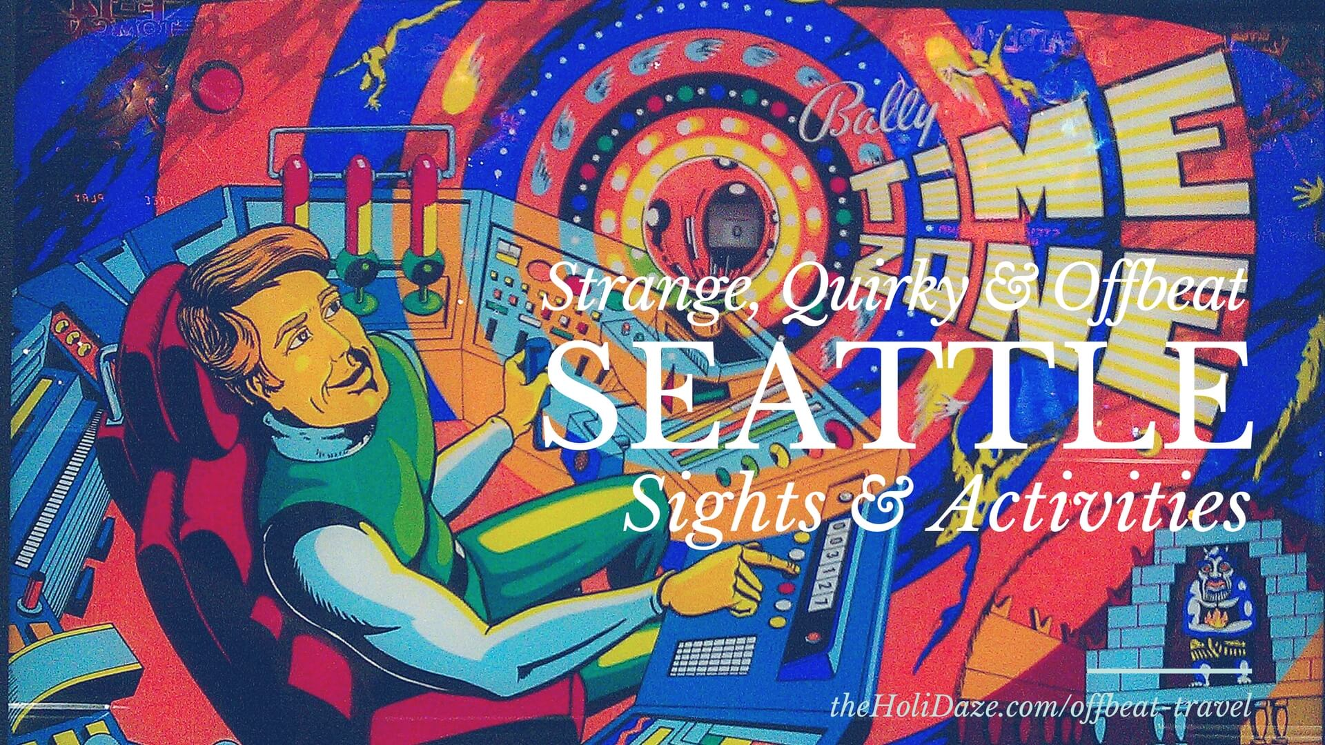 Offbeat Seattle Sights & Activities