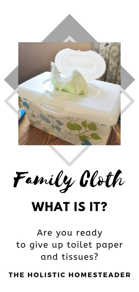 What is family cloth?