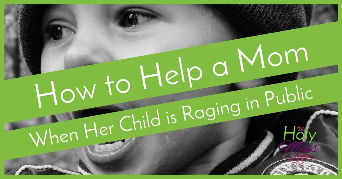 How to Help a Mom When Her Child is Raging in Public