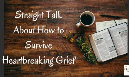 Straight Talk About How to Survive Heartbreaking Grief