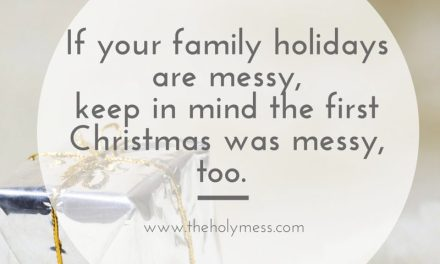 If Your Holidays Are Messy, You Aren't Alone