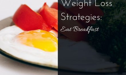 Weight Loss Strategies: Eat Breakfast
