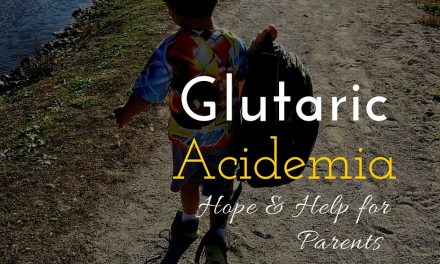 Glutaric Acidemia: Hope & Help for Parents