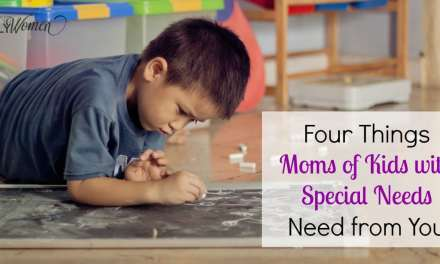 4 Things Moms of Kids with Special Needs Need From You