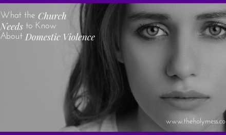 What the Church Needs to Know about Domestic Violence