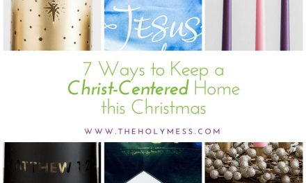 7 Items to Create A Christ-Centered Home This Christmas